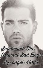 Saintwood: The Original Bad Boys  by angel48183