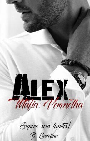 Alex - Máfia Vermelha 5 by bcarolina2310