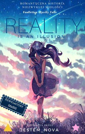 Rzeczywistość To Iluzja | Mabill | [Zakończona]  by Jestem_Nova