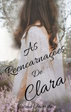 As Reencarnações de Clara by amlivga