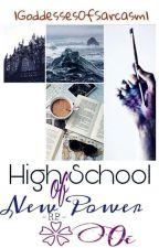 High School of New Power ~RP [OCs] by Goddesses0fSarcasm