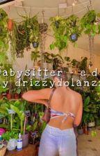 Babysitting~e•d by dolantwinnsss8