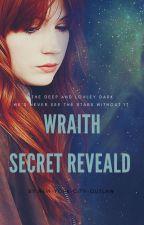 Wraith  Secret reveald by Tiaraxsxs
