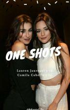 One Shots Lauren Jauregui y Tú. Camila Cabello Y Tú ©  by MayteMendozaa00