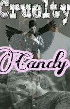 Cruelty Candy -Z.H |Completa Y En Edición| by HeyHoralik