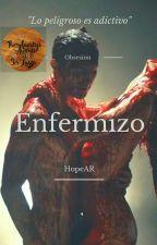 Enfermizo[Actualización Diaria]  by Hope_AR