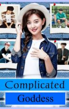 Complicated Goddess #Wattys2016 by AegyoBae_