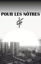 Pour les nôtres {PNL} by mangemamain