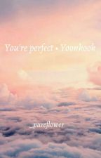 ✔You're perfect ; Yoonkook  by QueeenOfSwag