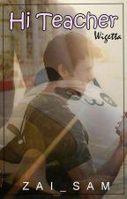 Hi Teacher. ||Wigetta|| by zai_sam