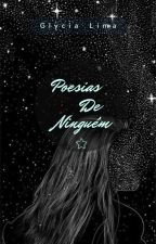 Poesias De Ninguém by LiaSchultz15