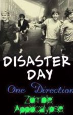 Disaster Day ( Zombie appocalypse One Direction) by Genamiy