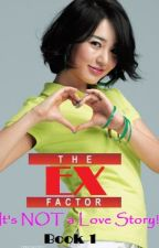 The Ex Factor: It's NOT a Love Story! by imbethqui