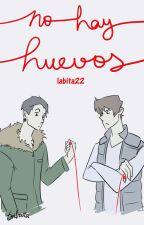 No Hay Huevos by labita22