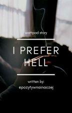 I Prefer Hell by pozytywnainaczej