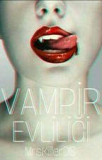 Vampir Evliliği by MrsKillerDS