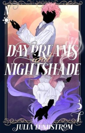 Daydreams And Nightshade (DaN #1) by JuliaLundstrom