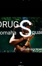 Drugs [Omaha squad] by itsssam_
