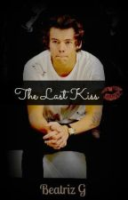 the last kiss  |One shoot ~ Harry Styles| by CriaturitaMarvada95