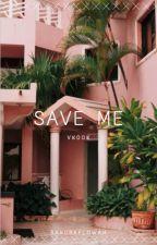 Save Me (k.th x j.jk) by SakuraFlowah