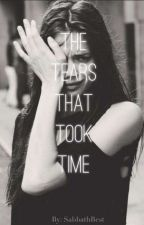 The Tears That Took Time ( T5 ) by SabbathBest
