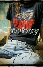 Tomboy✔ (Not Edited) by tomboyyyyyy