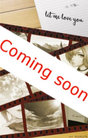 [COMING SOON] - Let me love you || Deidara FF by Kiikii74