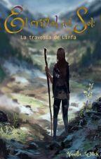 El Cristal del Sol: La travesía de Linfa (#ECdS1) by Vanilla_Witch