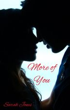 More of You by Sarahbeth552002