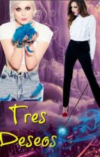 Tres Deseos || Fanfic Traducido || Jerrie by EmiJT12
