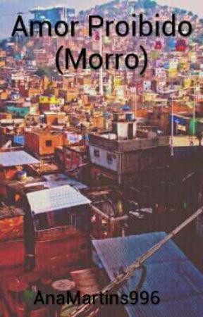 Amor Proibido (Morro) by AnaMartins996