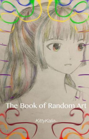 The Book of Random Art by KittyKalia