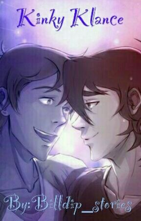 Kinky Klance (Smut) by Billdip_stories