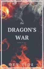 The Dragon's War by MysteriousRoads