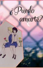 ¿Puedo amarte? by AvalyHazelnut