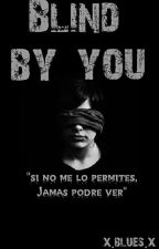 Blind by you by x_bluess_x
