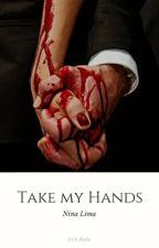 Take my Hands - Serie Irish Mafia - Livro 2 by Spring608