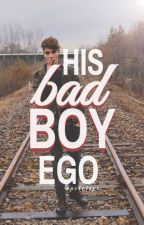 His Bad Boy Ego | ✓ by apricitys