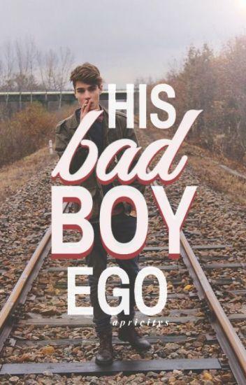 His Bad Boy Ego | ✓