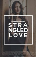 STRANGLED LOVE → K. MIKAELSON by HermioneForever