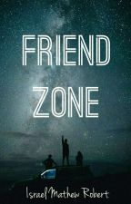 FRIEND ZONE by izraelrobert