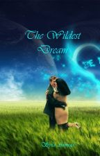 The Wildest Dream by RussylaAhmad
