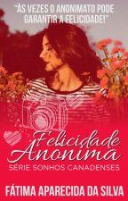 Felicidade Anônima by FatimaApSilva