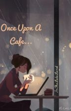 Once Upon a Cafe by InTheLalaLand