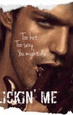 Lickin' Me {BxB Short Story & Dude,It's Restricted!} by OMGguyLOL