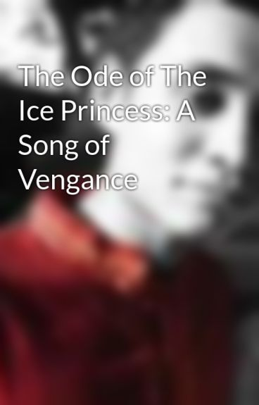 The Ode of The Ice Princess: A Song of Vengance by IkhtiyarRasulBhuiyan