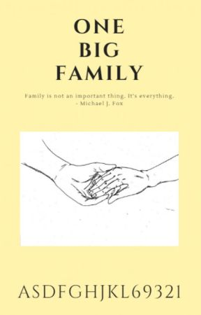 One Big Family by asdfghjkl69321