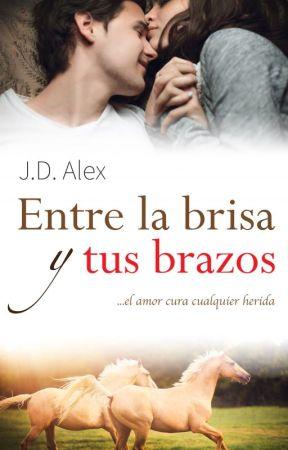 Entre la brisa y tus brazos by J_D_Alex