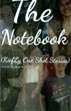 The Notebook (kiefLy One Shot Stories) by Alele215