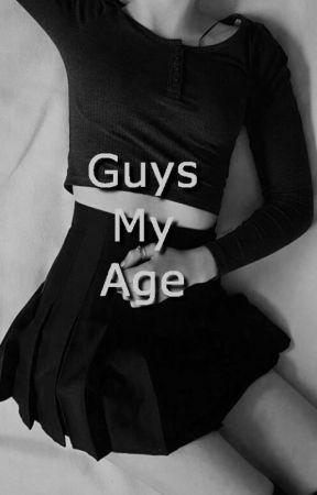 || Guys My Age || by sugas-illegirl